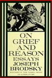 On Grief and Reason, Joseph Brodsky, 0374234159