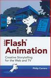 Adobe® Flash® Animation : Creative Storytelling for Web and TV, Carrera, Philip, 076378415X