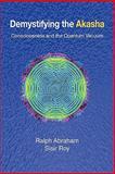 Demystifying the Akash, Ralph Abraham and Sisir Roy, 0982644159