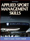 Applied Sport Management Skills-2nd Edition with Web Study Guide, Lussier, Robert and Kimball, David, 1450434150