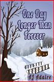 One Day Longer Than Forever, A. J. Adaire, 1499354150