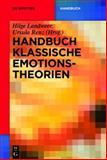 Handbuch Klassische Emotionstheorien : Von Platon bis Wittgenstein, , 3110284154