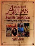 The Illustrated Atlas of Jewish Civilization : 4000 Years of Jewish History, Josephine Bacon, 0025434152