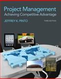 Project Management : Achieving Competive Advantage, Pinto, Jeffery K., 0132664151