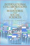 International Collaborations in Behavioral and Social Sciences Research : Report of a Workshop, Committee on International Collaborations in and U.S. National Committee for the International Union of Psychological Science, 0309114152