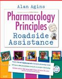 Pharmacology Principles : Roadside Assistance, Agins, Alan P. and Gutierrez, Kathleen Jo, 0323044158