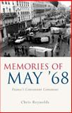 Memories of May '68 : France's Convenient Consensus, Reynolds, Chris, 0708324150
