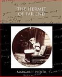 The Hermit of Far End, Margaret Pedler, 1438574150