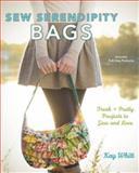 Sew Serendipity Bags, Kay Whitt, 1440214158