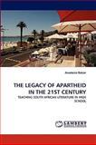 The Legacy of Apartheid in the 21st Century, Anastasia Batzer, 3838334159