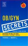 OB/GYN Secrets : Questions You Will be Asked Top 100 Secrets - Key Points - Web Sites, Bader, Thomas J., 0323034152