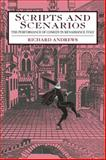 Scripts and Scenarios : The Performance of Comedy in Renaissance Italy, Andrews, Richard, 0521034159