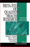 Meta-Study of Qualitative Health Research : A Practical Guide to Meta-Analysis and Meta-Synthesis, Barbara L. Paterson, Sally E. Thorne, Connie Canam, Carol Jillings, 0761924159