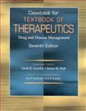 Casebook for Herfindal and Gourley's Textbook of Therapeutics : Drug and Disease Management, Gourley, Dick R. and Gourley, Greta K., 0781724155