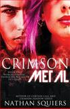 Crimson Metal, Nathan Squiers, 1940634156