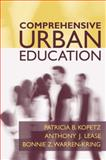 Comprehensive Urban Education, Kopetz, Patricia B. and Lease, Anthony, 0205424163