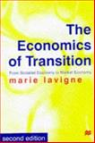 The Economics of Transition : From Socialist Economy to Market Economy, Lavigne, Marie, 0333754166