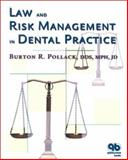 Law and Risk Management in Dental Practice, Pollack, Burton R., 0867154160