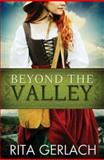 Beyond the Valley, Rita Gerlach, 1426714165
