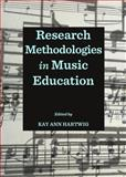 Research Methodologies in Music Education, Hartwig, Ann Kay, 1443854166
