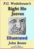P. G. Wodehouse's Right Ho Jeeves Illustrated, John Boose, 1500724165