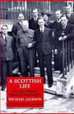 A Scottish Life : Sir John Martin, Churchill and Empire, Jackson, Michael, 1860644163