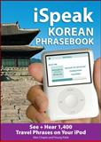 Korean : See + Hear 1,200 Travel Phrases on Your iPod, Chapin, Alex and Pahk, Young, 0071604162