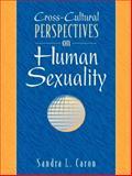 Cross Cultural Human Sexuality, Caron, Sandra L., 0205274161