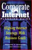 Corporate Internet Planning Guide : Aligning Internet Strategy with Business Goals, Gascoyne, Richard and Ozcubukcu, Koray, 0442024169