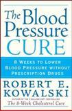 The Blood Pressure Cure, Robert E. Kowalski, 0470124164