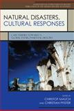 Natural Disasters, Cultural Responses : Case Studies Toward a Global Environmental History, Mauch, Christof and Pfister, Christian, 0739124161