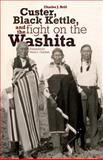 Custer, Black Kettle, and the Fight on the Washita 9780806134161