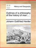 Outlines of a Philosophy of the History of Man, Johann Gottfried Herder, 1140664166