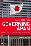 Governing Japan : Divided Politics in a Resurgent Economy, Stockwin, J. A. A., 1405154160