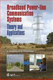 Broadband Power Line Communication Systems : Theory and Applications, Anatory, Justinian and Theethayi, Nelson, 1845644166