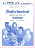 Trato Hecho Answer Key to Accompany Student Activities Manual : Spanish for Real Life, McMinn, John T. and García, Nuria Alonso, 0131914162