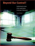 Beyond Our Control? : Confronting the Limits of Our Legal System in the Age of Cyberspace, Biegel, Stuart, 0262524163