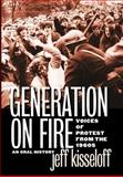 Generation on Fire : Voices of Protest from the 1960s, an Oral History, Kisseloff, Jeff, 0813124166