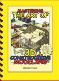 Mastering the Art of 3D Construction Modeling, Fukai, Dennis, 0976274167