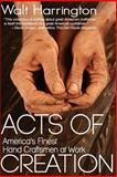 Acts of Creation, Walt Harrington, 0989524167