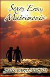 Sexo, Eros, Matrimonio, Jesús Mario Murillo, 1425184162