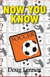 Now You Know Soccer, Doug Lennox, 1554884160
