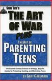 Sun Tzu's the Art of War Plus Parenting Teens, Gary Gagliardi and Sun-Tzu, 1929194161