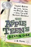 The Aspie Teen's Survival Guide, J. D. Kraus, 1935274163