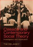 Classical and Contemporary Social Theory, Delaney, Tim, 0205254160