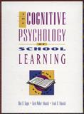 The Cognitive Psychology of School Learning 9780673464163