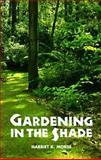 Gardening in the Shade, Harriet Morse, 0917304160