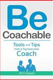Be Coachable, Jill Chiappe, 1470174162