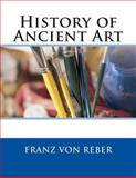 History of Ancient Art, Franz von Franz von Reber, 149547416X