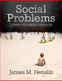 Social Problems : A Down-to-Earth Approach, Henslin, James M., 0205004164